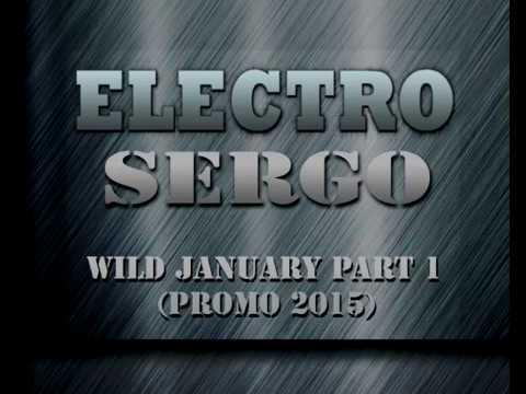 DJ ϟElectro Sergo – Wild January Part 1 (PROMO 2015)