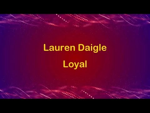 Loyal - Lauren Daigle (lyrics on screen) HD