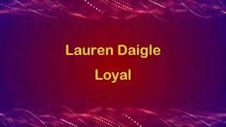 Loyal - Lauren Daigle (lyric video) HD