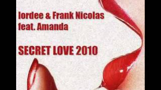 Iordee & Frank Nicolas feat. Amanda - Secret Love 2010