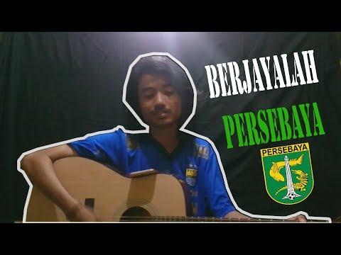 BERJAYALAH PERSEBAYA cover by gilang_nanoo
