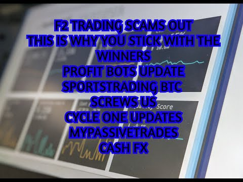 F2 TRADING SCAM|PROFIT BOTS ISSUES|SPORTSTRADING BTC SCREWS US|CYCLEONE UPDATE|CASHFX TIPS