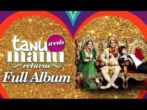 Tanu Weds Manu Returns Audio Full Songs  Kangana Ranaut  R Madhavan