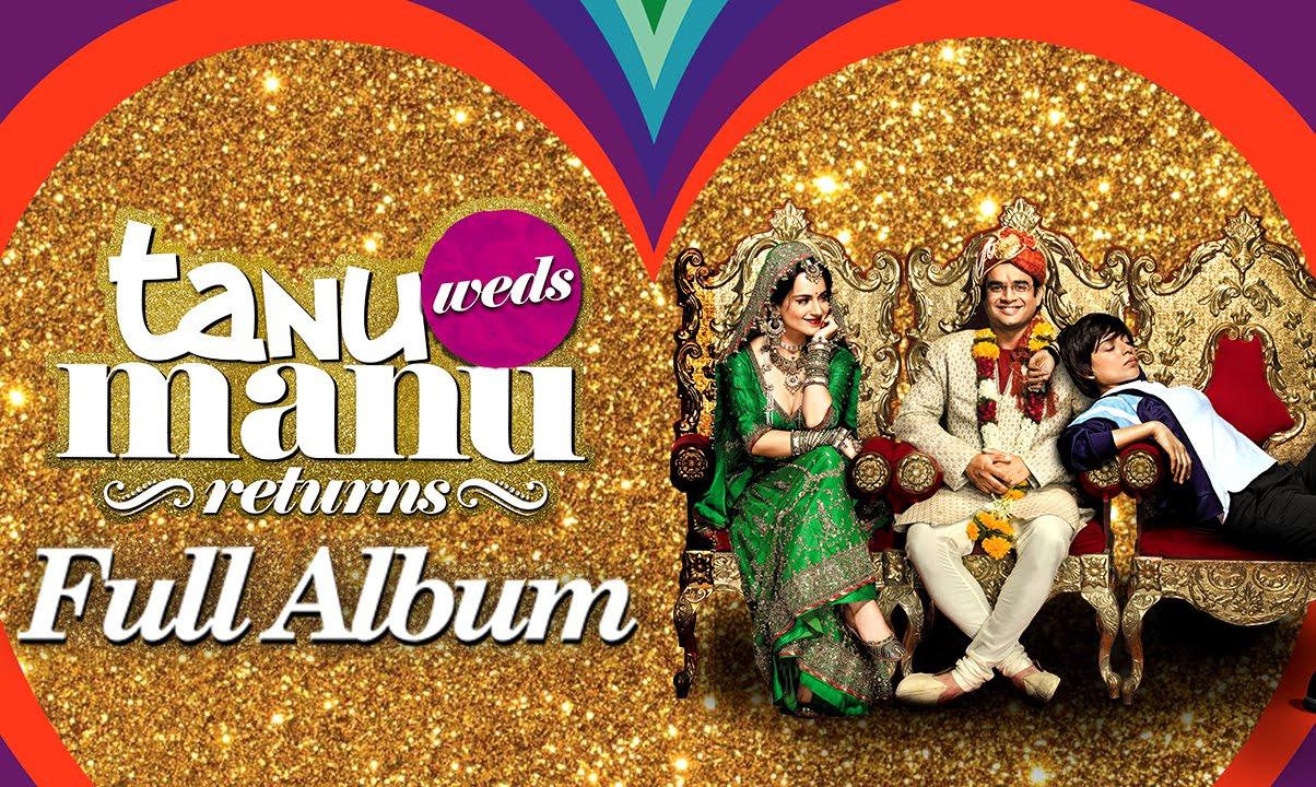 Tanu Weds Manu Returns Audio Full Songs