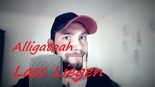 Alligatoah  -   Lass Liegen [Official Video Cover]