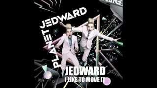 JEDWARD I LIKE TO MOVE IT