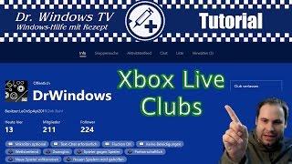 Xbox Live Clubs - Xbox Club Tutorial und der DrWindow Club