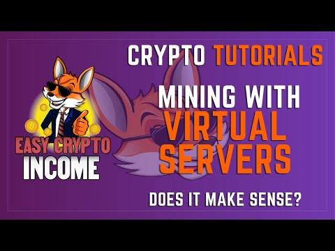 Easy Crypto Income | Ep. 39 | Mining With Virtual Servers (VPS)
