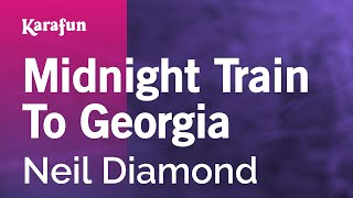 Karaoke Midnight Train To Georgia - Neil Diamond *