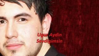 Ugur Aydin Sevdigimsin 2012