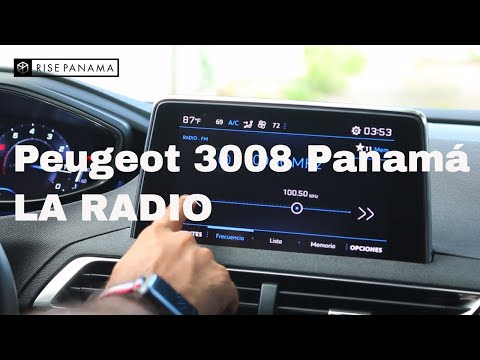 Peugeot 3008 Panama. Cómo usar la radio. Marketing por Rise Panama. 6981.5000