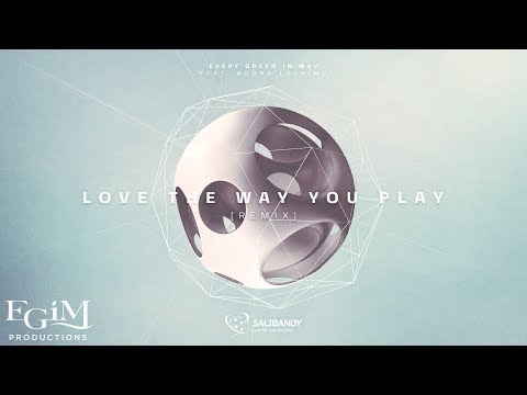 Every Green in May & Noora Louhimo - Love the Way You Play (Remix) [OFFICIAL TRACK]