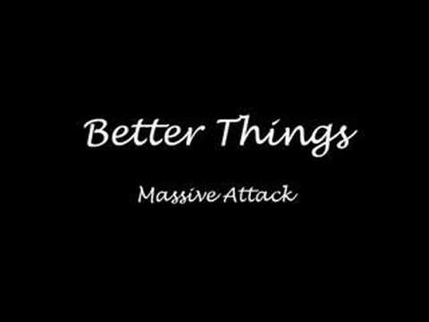 Better Things - Massive Attack