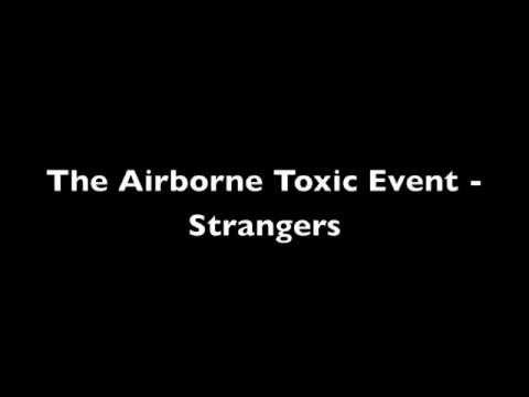 The Airborne Toxic Event - Strangers