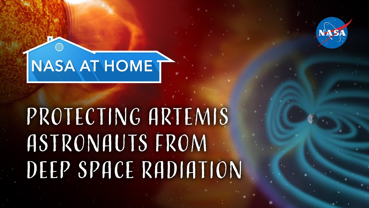 #NASAatHome: Protecting Artemis Astronauts From Deep Space Radiation - NASA Video