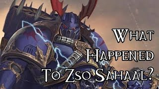 What Happened To Zso Sahaal? - 40K Theories