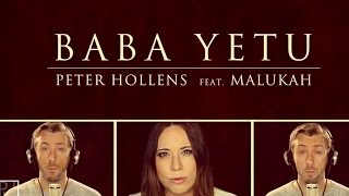 Repeat youtube video Baba Yetu - Peter Hollens & Malukah