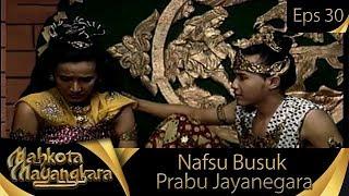 Prabu Jayanegara Memiliki Hati Busuk - Mahkota Mayangkara Eps 30