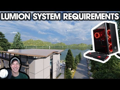 LUMION SYSTEM REQUIREMENTS - What Computer Do You Need?