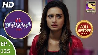 Ek Deewaana Tha - Ep 135 - Full Episode - 27th April, 2018