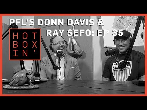 PFL's Donn Davis and Ray Sefo | Hotboxin' with Mike Tyson | Ep 35