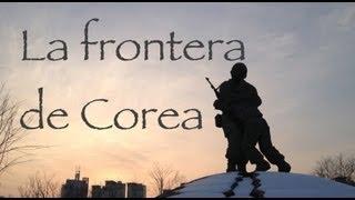 Frontera Corea del Sur - Corea del Norte