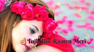 Tanha Hai Tujh Bin Raate Meri....😘