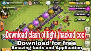 How to download clash of light (hack mode of clash of clans).