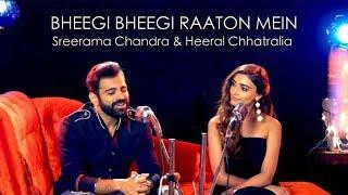 Bheegi Bheegi Raaton Mein - Ajnabee | Feat. Sreerama Chandra & Heeral Chhatralia |