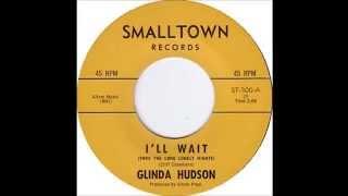 Glinda Hudson - I'll Wait (Thru The Long, Lonely Night) - Smalltown 300 - (1957?)