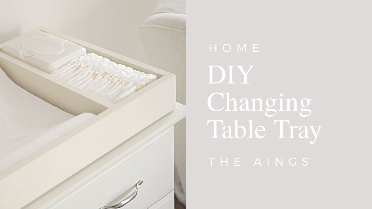 DIY Diaper Changing Table Tray + Modifying Moses Basket Stand | 2.5.18