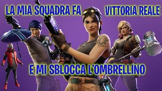 FORTNITE: MY SQUAD FA REAL VITTORY AND MY BLOCK THE OMBRELLINO. I THAT NABBO I'VE BEEN