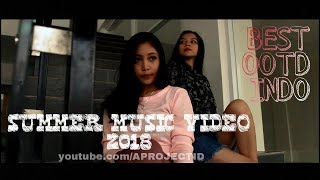 Video BEST OOTD INDO | SUMMER MUSIC VIDEO 2018 download MP3, 3GP, MP4, WEBM, AVI, FLV Agustus 2018