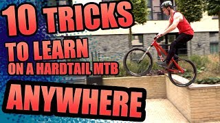 10 TRICKS to learn on a hardtail ANYWHERE