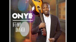 ONYE - Ifeanyi Omeata
