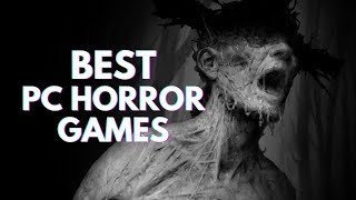 10 BEST PC Hoŗror Games You Should Play (2021 Edition)