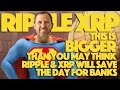 Ripple XRP: This Is Bigger Than You May Think. Ripple & XRP Will Save The Day For Banks