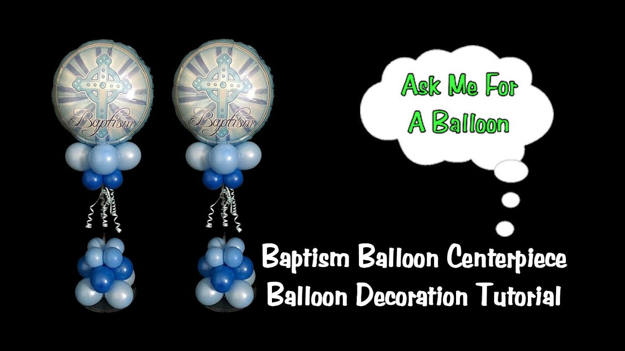 Baptism Balloon Centerpiece Tutorial