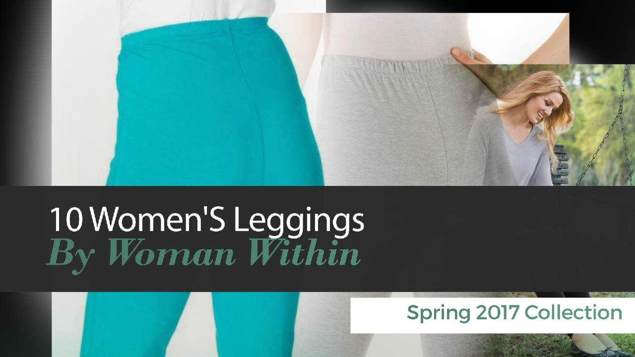 ef3d44bc93b 10 Women S Leggings By Woman Within Spring 2017 Collection - YouTube