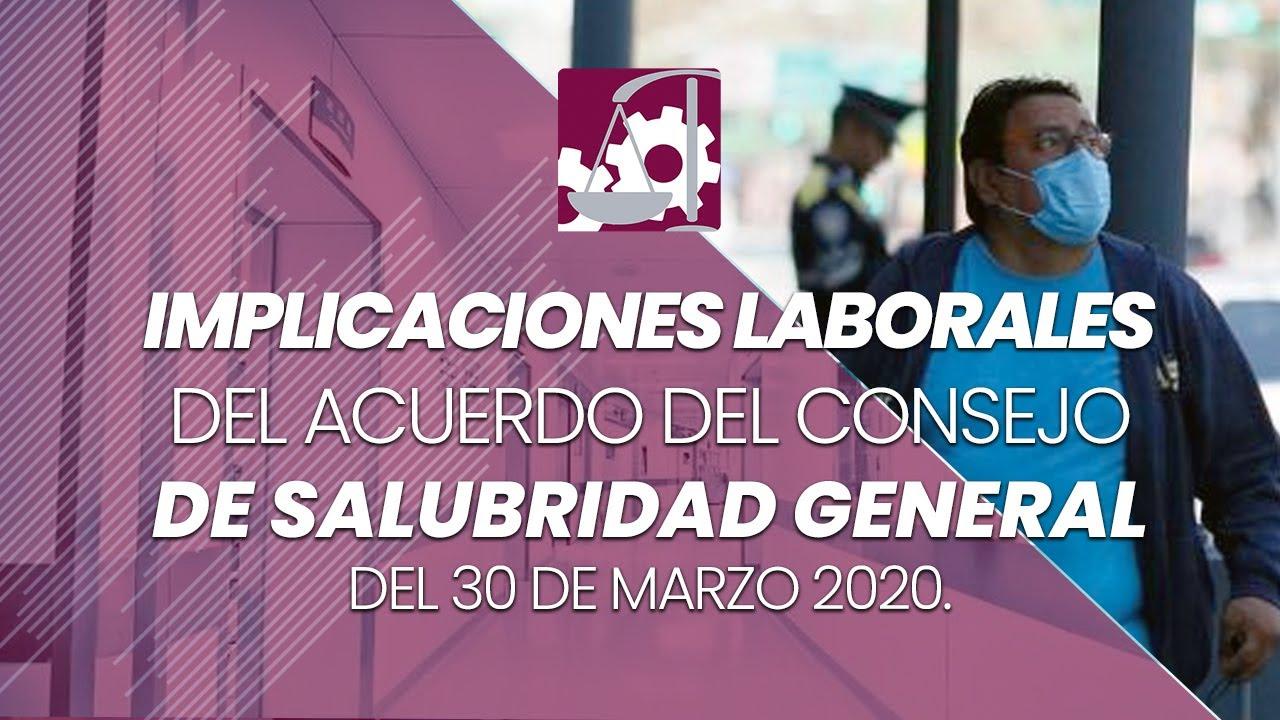 Implicaciones laborales del acuerdo del consejo de salubridad general del 30 de marzo 2020.