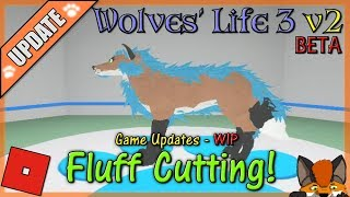 Roblox - Wolves' Life 3 v2 BETA - FLUFF CUTTING! #21 - HD