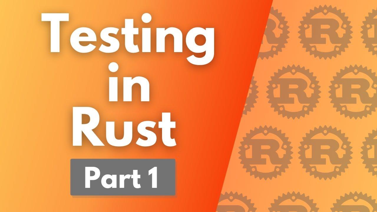 ULTIMATE Rust Lang Tutorial! - Testing Part 1