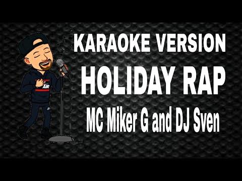 Holiday Rap -  MC Miker G and DJ Sven - KARAOKE VERSION