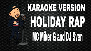 Holiday Rap - MC Miker G and DJ Sven - KARAOKE VERSION