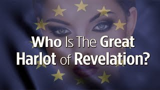 Three Warnings About the Harlot in Revelation 17: Where Is She Today?