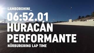 NÜRBURGRING LAP TIME: 2017 Lamborghini Huracán Performante