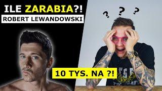 ILE ZARABIA ROBERT LEWANDOWSKI -  250 TYS. NA DZIEŃ?!