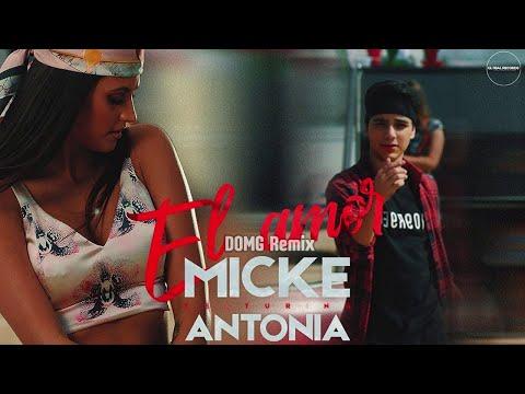 Micke feat. Antonia - El Amor | DOMG Remix