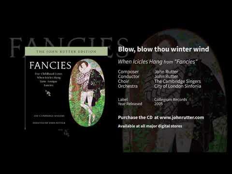 Blow, blow thou winter wind (When Icicles Hang) - John Rutter, Cambridge Singers