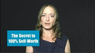 The Secret to 100% Self-Worth